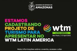 Amazonastur está cadastrando projeto de turismo para apresentar no 'WTM Latin America'